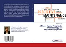 Bookcover of A Novel Hybrid Prognostic Methodology for Engineering Systems