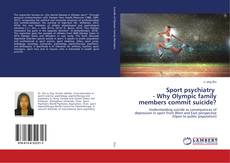 Bookcover of Sport psychiatry - Why Olympic family members commit suicide?