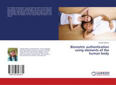 Capa do livro de Biometric authentication using elements of the human body