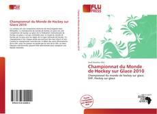 Couverture de Championnat du Monde de Hockey sur Glace 2010
