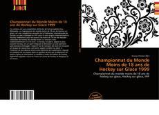 Bookcover of Championnat du Monde Moins de 18 ans de Hockey sur Glace 1999