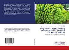 Buchcover von Response of Post-Shooting Bunch Spray of Chemicals on Ratoon Banana