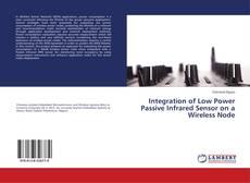 Couverture de Integration of Low Power Passive Infrared Sensor on a Wireless Node