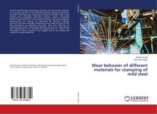 Copertina di Wear behavior of different materials for stamping of mild steel