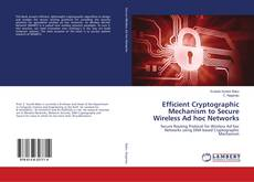 Bookcover of Efficient Cryptographic Mechanism to Secure Wireless Ad hoc Networks