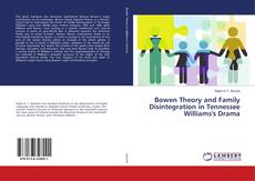 Bookcover of Bowen Theory and Family Disintegration in Tennessee Williams's Drama