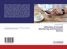 Buchcover von Utilization of Growth Monitoring and Promotion Services