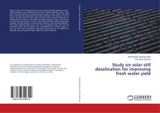 Bookcover of Study on solar still desalination for improving fresh water yield