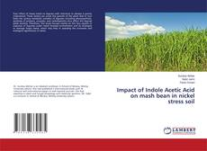Bookcover of Impact of Indole Acetic Acid on mash bean in nickel stress soil