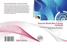 Copertina di Kansas World War II Army Airfields