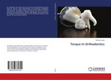 Couverture de Torque In Orthodontics