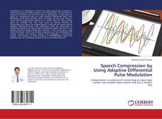 Bookcover of Speech Compression by Using Adaptive Differential Pulse Modulation