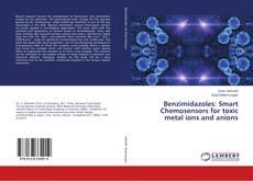 Copertina di Benzimidazoles: Smart Chemosensors for toxic metal ions and anions