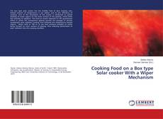 Bookcover of Cooking Food on a Box type Solar cooker With a Wiper Mechanism