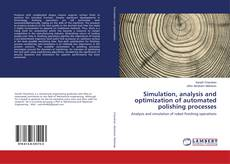Bookcover of Simulation, analysis and optimization of automated polishing processes