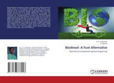 Bookcover of Biodiesel: A Fuel Alternative
