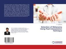 Bookcover of Detection of Melanoma Using Pixel Interpolation Technique