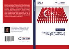 Couverture de Türkiye Siyasi Gündemi ve Görüşler (2014-2017)