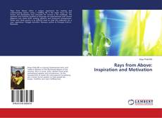 Bookcover of Rays from Above: Inspiration and Motivation