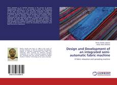 Copertina di Design and Development of an integrated semi-automatic fabric machine