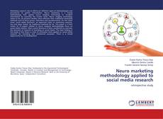 Bookcover of Neuro marketing methodology applied to social media research