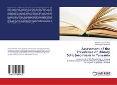 Bookcover of Assessment of the Prevalence of Urinary Schistosomiasis in Tanzania