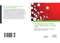 Portada del libro de Championnat du Monde Junior de Hockey sur Glace 2005