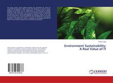 Environment Sustainability: A Real Value of IT kitap kapağı