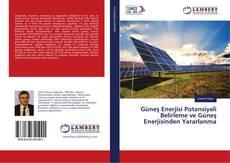 Güneş Enerjisi Potansiyeli Belirleme ve Güneş Enerjisinden Yararlanma kitap kapağı