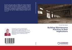Bookcover of Building Maintenance Practices & their Implications