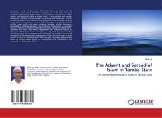 Bookcover of The Advent and Spread of Islam in Taraba State