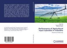 Performance of Agricultural Input Subsidies in Vidarbha kitap kapağı