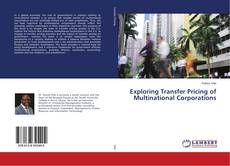 Bookcover of Exploring Transfer Pricing of Multinational Corporations