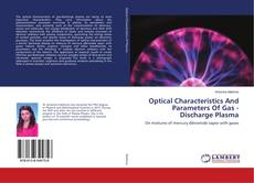 Bookcover of Optical Characteristics And Parameters Of Gas - Discharge Plasma