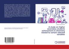 Couverture de A study on higher secondary students achievement in chemistry related to certain selected variables