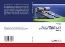 Bookcover of Detailed Modeling and Simulation of Solar Water Heater