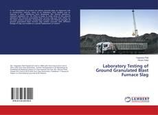 Couverture de Laboratory Testing of Ground Granulated Blast Furnace Slag