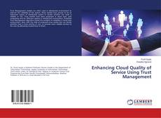 Bookcover of Enhancing Cloud Quality of Service Using Trust Management