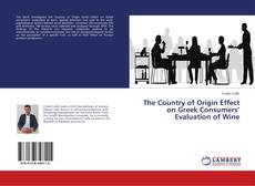 The Country of Origin Effect on Greek Consumers' Evaluation of Wine的封面