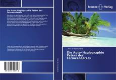 Bookcover of Die Auto-Hagiographie Peters des Fernwanderers