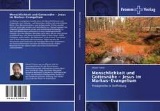 Bookcover of Menschlichkeit und Gottesnähe - Jesus im Markus-Evangelium