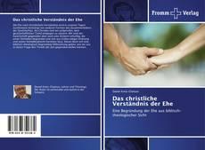 Bookcover of Das christliche Verständnis der Ehe