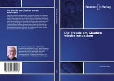 Capa do livro de Die Freude am Glauben wieder entdecken