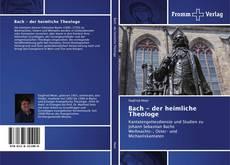 Bookcover of Bach - der heimliche Theologe