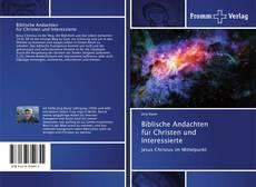 Bookcover of Biblische Andachten für Christen und Interessierte