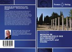 Buchcover von MEDIZIN IM SPANNUNGSFELD DER MACHBARKEIT - Wissenschaft und Glaube