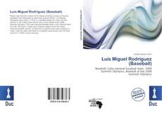 Bookcover of Luis Miguel Rodríguez (Baseball)