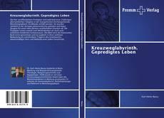 Capa do livro de Kreuzweglabyrinth. Gepredigtes Leben