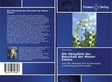 Portada del libro de Die Aktualität der Botschaft der Mutter Gottes