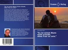"""Bookcover of """"Es ist einem Mann nicht erlaubt, ohne Frau zu sein."""""""